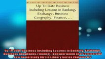 READ book  Up To Date Business Including Lessons in Banking Exchange Business Geography Finance  FREE BOOOK ONLINE