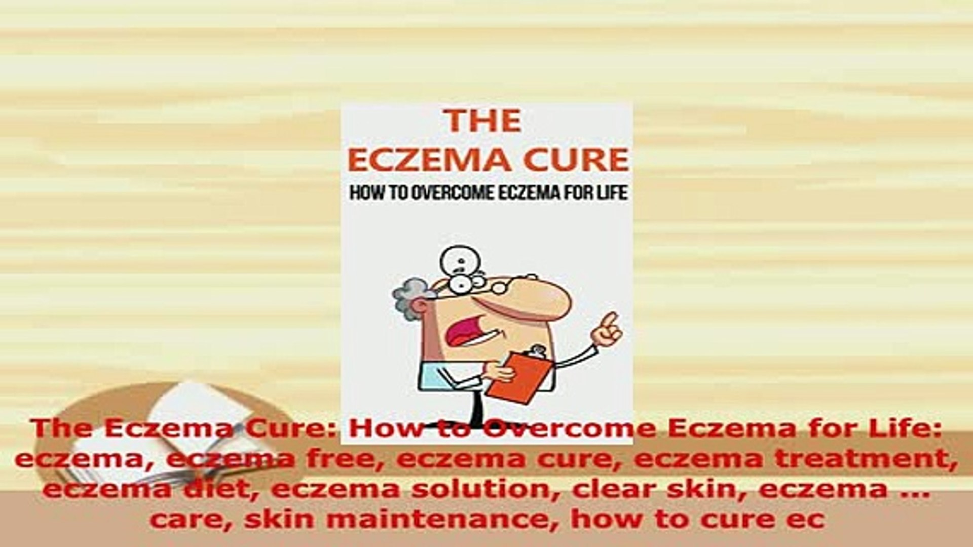 Download The Eczema Cure How to Overcome Eczema for Life eczema eczema free  eczema cure eczema PDF Book Free