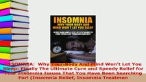 Download  INSOMNIA  Why Your Body And Mind Wont Let You Sleep Finally The Ultimate Cure and Read Online