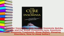 PDF  The Cure for Insomnia  How to Cure Insomnia Quicky Naturally and For Good Insomnia cure Free Books