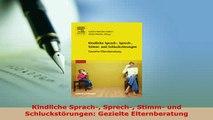 PDF  Kindliche Sprach Sprech Stimm und Schluckstörungen Gezielte Elternberatung Read Online