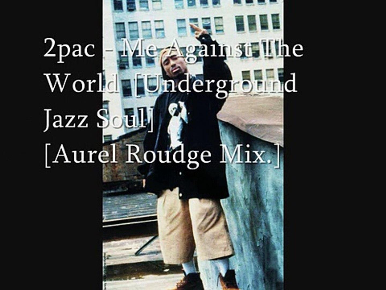 2pac - Me Against The World [Underground Jazz Soul] - [Mix Aurel Roudge]