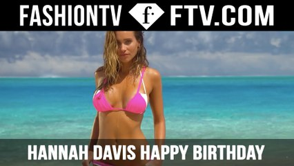 Hannah Davis Happy Birthday   FTV.com