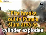 Fire breaks out in Pune's slum area as cylinder explodes
