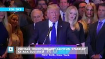 Donald Trump: Hillary Clinton 'enabler' attack justified