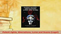 PDF  Patent rights Aberrations Lures and Scams Legal  Read Online