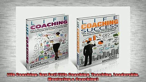EBOOK ONLINE  Life Coaching Box Set Life Coaching Teaching Leadership Mentoring  Coaching READ ONLINE