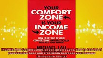READ book  INCOME Your Comfort Zone is Your Income Zone How to Get Out of your Comfort Zone and  BOOK ONLINE
