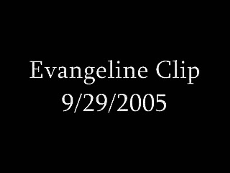 Evangeline Clip: 9/29/2005 & 9/30/2005