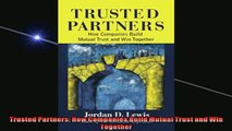 Free PDF Downlaod  Trusted Partners How Companies Build Mutual Trust and Win Together READ ONLINE