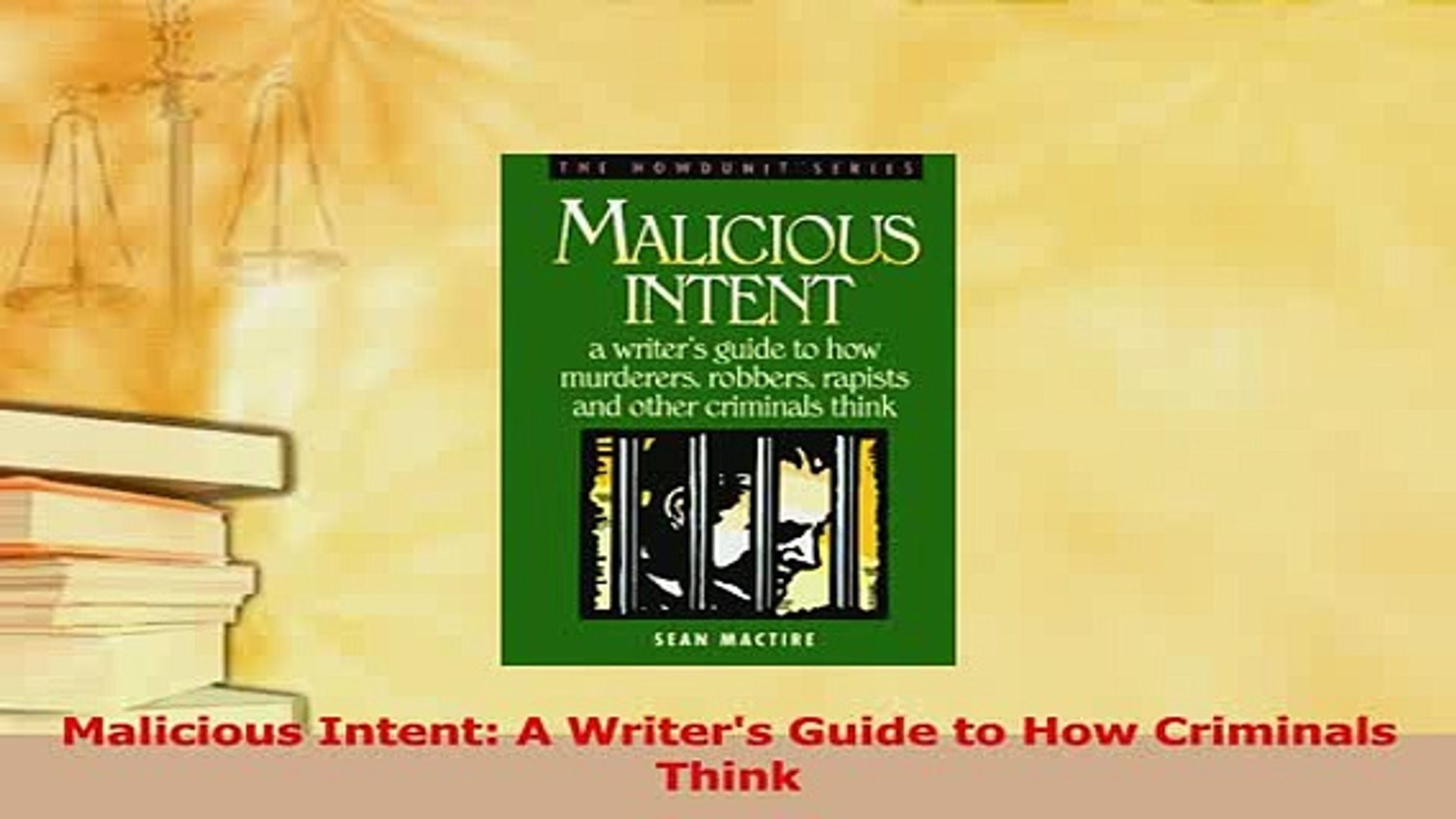 A Writers Guide to How Criminals Think Malicious Intent