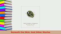 PDF  Beneath the Skin And Other Stories Read Online