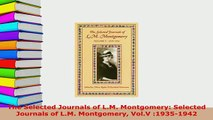 PDF  The Selected Journals of LM Montgomery Selected Journals of LM Montgomery VolV Read Full Ebook