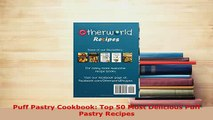 Download  Puff Pastry Cookbook Top 50 Most Delicious Puff Pastry Recipes Read Online