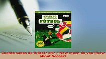 Download  Cuanto sabes de futbol eh  How much do you know about Soccer Free Books