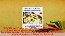 PDF  Wie Sie im Winter perfekt abnehmen kann ich Ihnen nicht sagen aber ich verrate Ihnen PDF Online