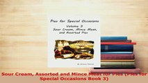 PDF  Sour Cream Assorted and Mince Meat for Pies Pies for Special Occasions Book 3 PDF Online