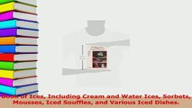 Download  Book of Ices Including Cream and Water Ices Sorbets Mousses Iced Souffles and Various Iced PDF Online