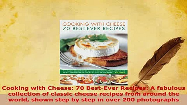 Download  Cooking with Cheese 70 BestEver Recipes A fabulous collection of classic cheese recipes Read Online