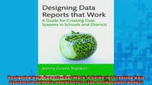 DOWNLOAD FREE Ebooks  Designing Data Reports that Work A Guide for Creating Data Systems in Schools and Full Ebook Online Free