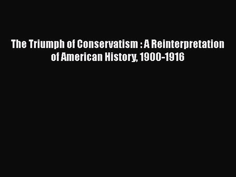 PDF The Triumph of Conservatism : A Reinterpretation of American History 1900-1916  EBook