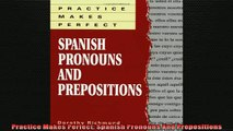 READ FREE FULL EBOOK DOWNLOAD  Practice Makes Perfect Spanish Pronouns And Prepositions Full Ebook Online Free