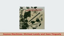 Download  Joyous Machines Michael Landy and Jean Tinguely Download Online