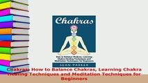 PDF  Chakras How to Balance Chakras Learning Chakra Healing Techniques and Meditation Free Books