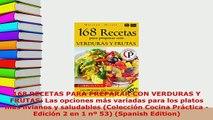 PDF  168 RECETAS PARA PREPARAR CON VERDURAS Y FRUTAS Las opciones más variadas para los platos Read Full Ebook