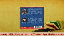 Download  Mango MIA Celebrating the Tropical World of Mangoes Read Online