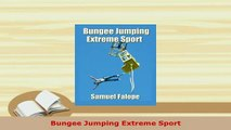 PDF  Bungee Jumping Extreme Sport Download Online