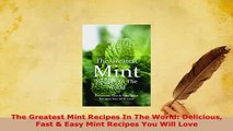 PDF  The Greatest Mint Recipes In The World Delicious Fast  Easy Mint Recipes You Will Love Read Full Ebook
