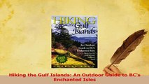 Download  Hiking the Gulf Islands An Outdoor Guide to BCs Enchanted Isles PDF Free