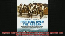Free PDF Downlaod  Fighters over the Aegean Hurricanes over Crete Spitfires over Kos Beaufighters over the READ ONLINE