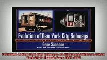 FREE PDF  Evolution of New York City Subways An Illustrated History of New York Citys Transit Cars  FREE BOOOK ONLINE