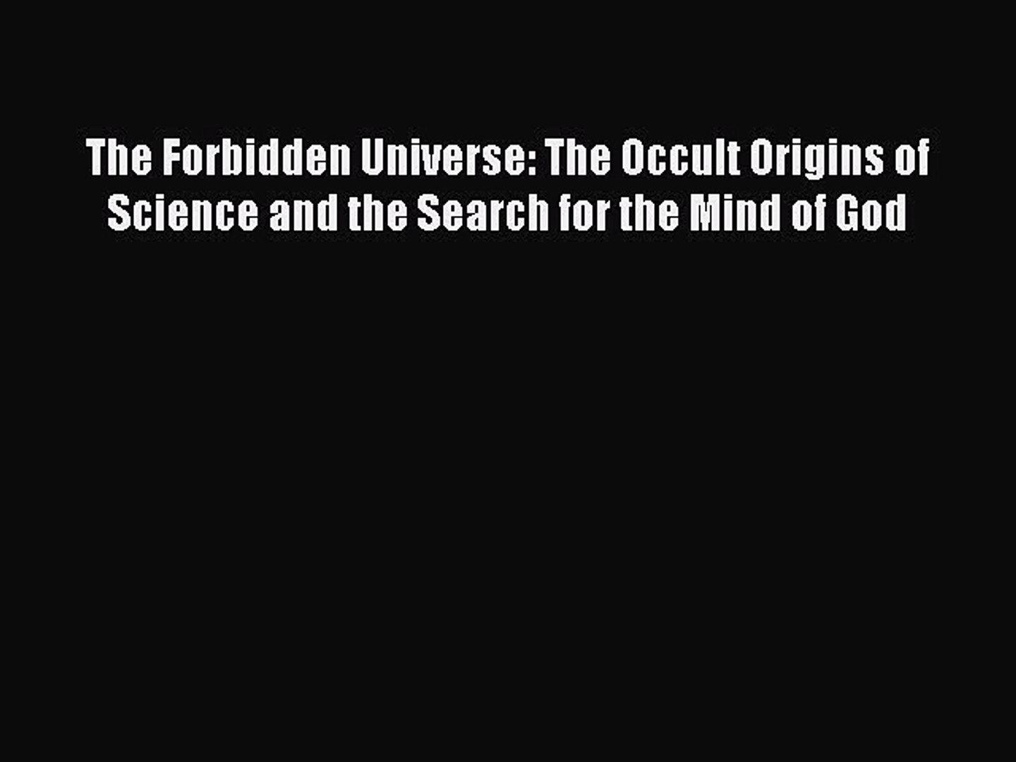 The Occult Origins of Science and the Search for the Mind of God