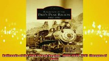 EBOOK ONLINE  Railroads of the Pikes Peak Region  19001930  CO  Images of Rail  FREE BOOOK ONLINE
