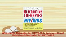Download  Alternative Therapies for HIVAIDS Unconventional Nutritional Strategies for HIVAIDS PDF Online