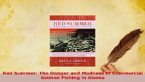PDF  Red Summer The Danger and Madness of Commercial Salmon Fishing in Alaska Read Online