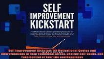 READ book  Self Improvement Kickstart 55 Motivational Quotes and Interpretations to Help You Defeat Full Free