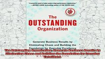 free pdf   The Outstanding Organization Generate Business Results by Eliminating Chaos and Building