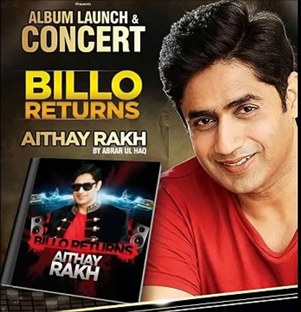 BILLO 2 ,   Abrar ul Haq  , Billo Returns Aithay Rakh,billo return mp3 song aihtay rakh,aihtay rakh