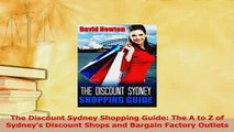 PDF  The Discount Sydney Shopping Guide The A to Z of Sydneys Discount Shops and Bargain  EBook