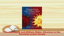 PDF  Thomas Harris and William Blake Allusions in the Hannibal Lecter Novels Free Books