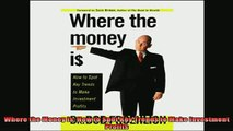 FREE EBOOK ONLINE  Where the Money Is How to Spot Key Trends to Make Investment Profits Online Free