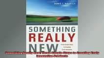 READ book  Something Really New Three Simple Steps to Creating Truly Innovative Products Free Online