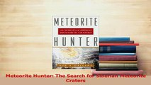 Download  Meteorite Hunter The Search for Siberian Meteorite Craters PDF Online