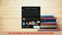 PDF  In Her Wake A Ten Tiny Breaths Novella Read Online