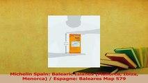 Download  Michelin Spain Balearic Islands Mallorca Ibiza Menorca  Espagne Baleares Map 579 Ebook Free