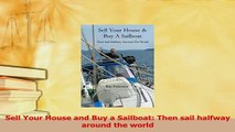 Read  Sell Your House and Buy a Sailboat Then sail halfway around the world Ebook Online